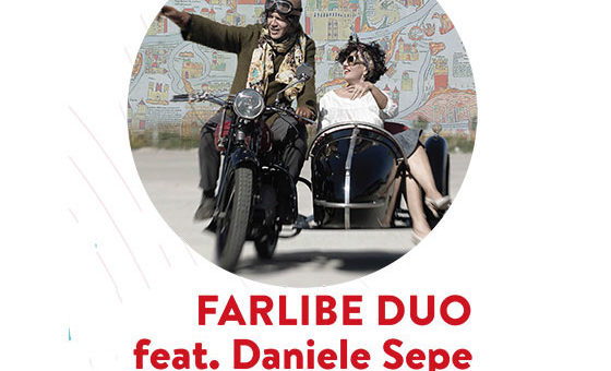 Farlibe Duo Feat. Daniele Sepe